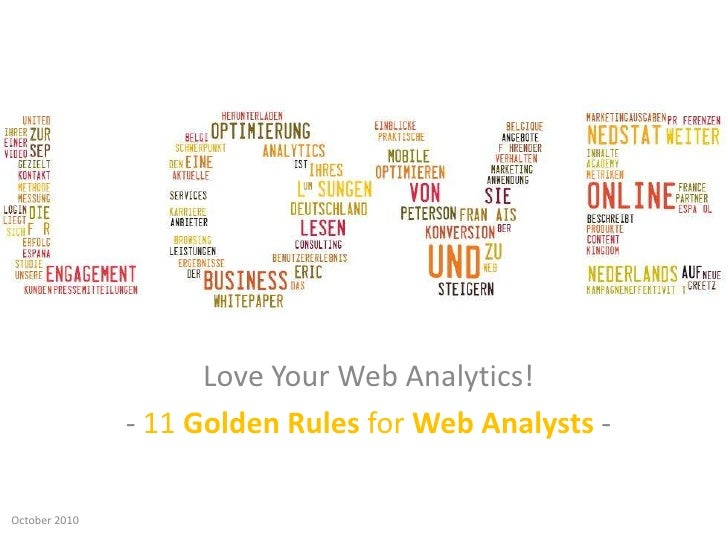 Love Your Web Analytics!<br />- 11 Golden Rules for Web Analysts-<br />October 2010<br />