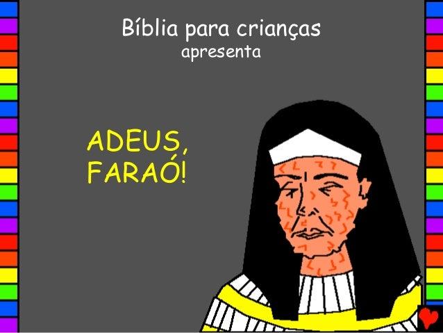 ADEUS, FARAÓ! Bíblia para crianças apresenta