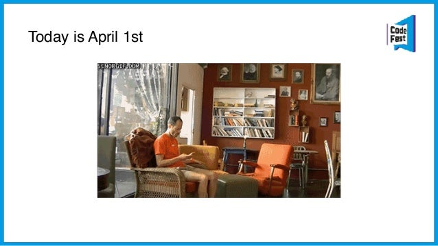 Today is April 1st