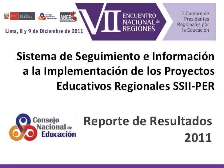 Sistema de Seguimiento e Información a la Implementación de los Proyectos Educativos Regionales SSII-PER Reporte de Result...