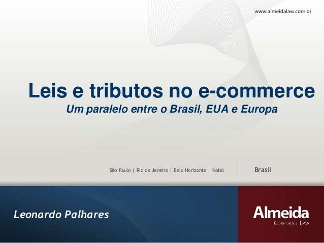 Leis e tributos no e-commerce Um paralelo entre o Brasil, EUA e Europa  São Paulo   Rio de Janeiro   Belo Horizonte   Nata...
