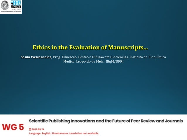 1 Ethics in the Evaluation of Manuscripts...Ethics in the Evaluation of Manuscripts... Sonia VasconcelosSonia Vasconcelos,...