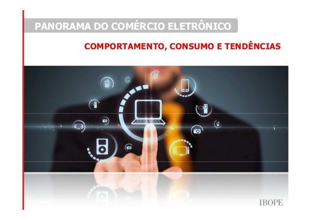 PANORAMA DO COMÉRCIO ELETRÔNICO COMPORTAMENTO, CONSUMO E TENDÊNCIAS