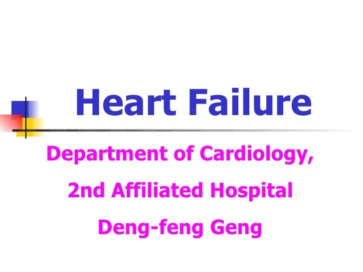 Heart Failure Department of Cardiology, 2nd Affiliated Hospital Deng-feng Geng