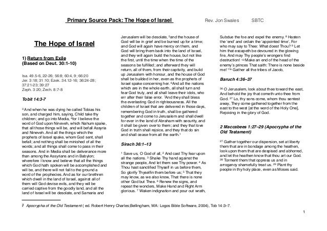 The Hope of Israel 1) Return from Exile (Based on Deut. 30:1-10) Isa. 49.5-6, 22-26; 56:8; 60:4, 9; 66:20 Jer. 3:18; 31:10...