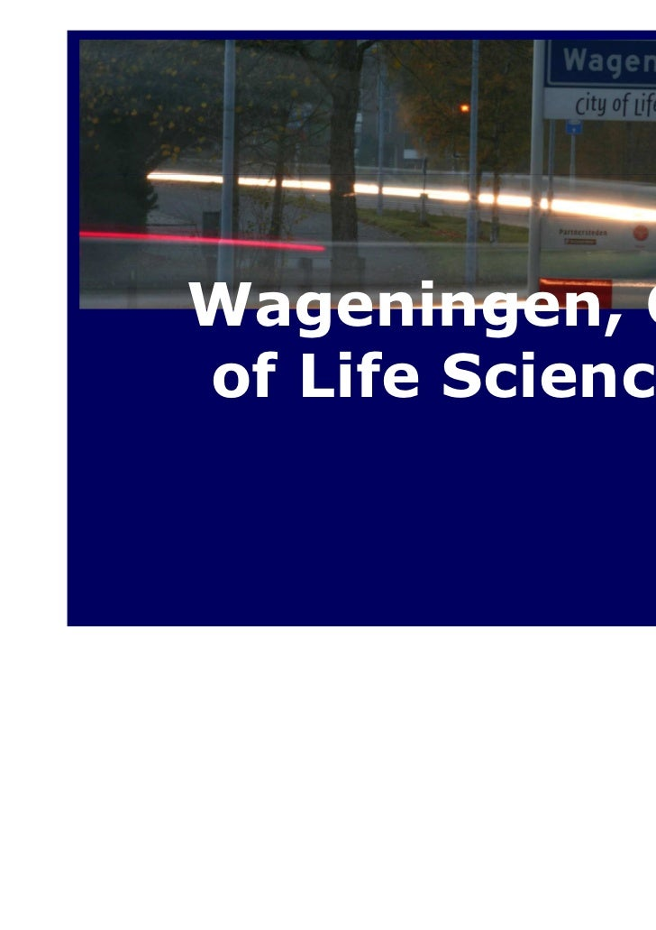 Wageningen, Cityof Life Sciences
