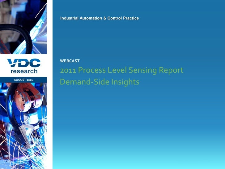 Industrial Automation & Control Practice                  WEBCAST                  2011 Process Level Sensing Report AUGUS...