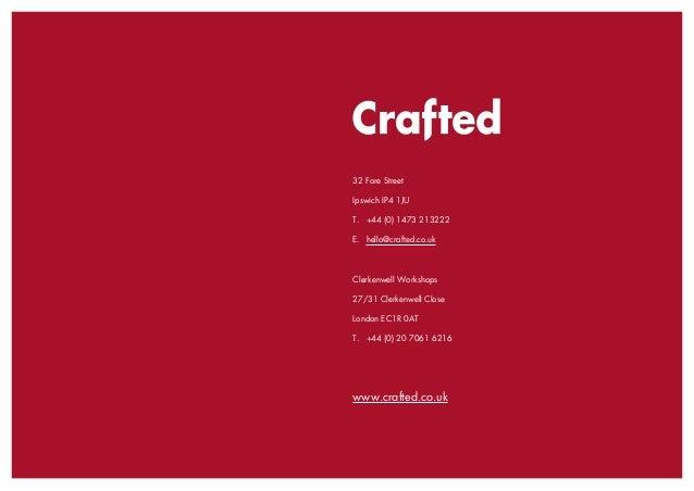 CraftedINFORMATION              32 Fore Street              Ipswich IP4 1JU              T. +44 (0) 1473 213222          ...