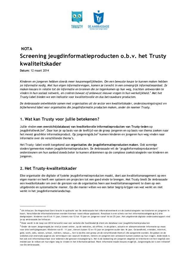 NOTA Screening jeugdinformatieproducten o.b.v. het Trusty kwaliteitskader Datum: 12 maart 2014 Kinderen en jongeren hebben...