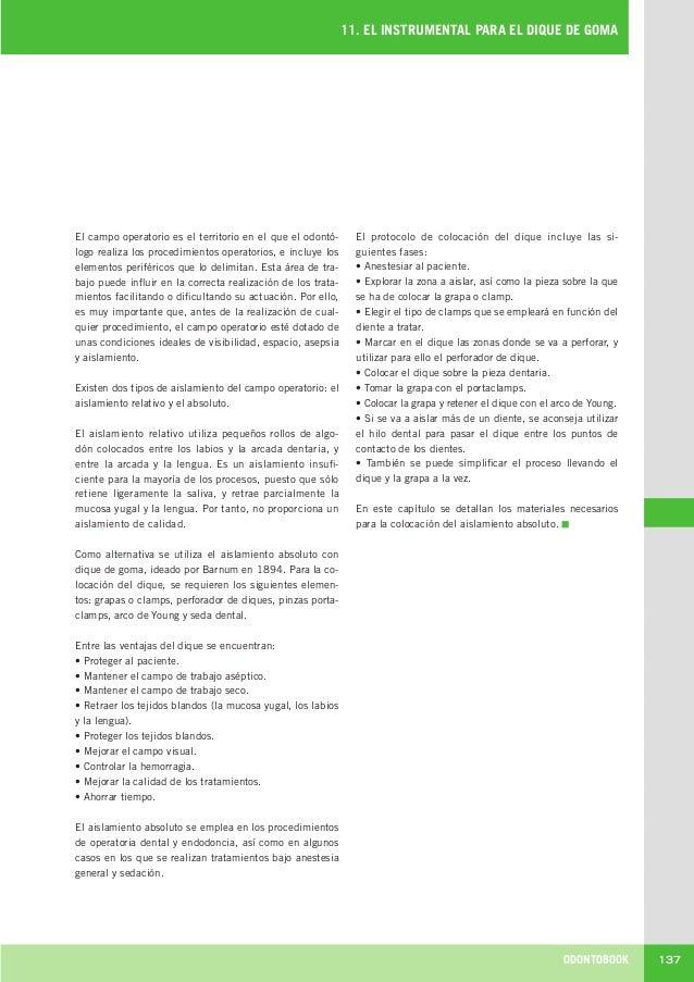 ODONTOBOOK 137 11. EL INSTRUMENTAL PARA EL DIQUE DE GOMA El campo operatorio es el territorio en el que el odontó- logo re...