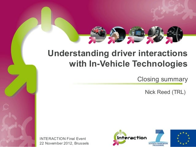 Understanding driver interactions        with In-Vehicle Technologies                             Closing summary         ...