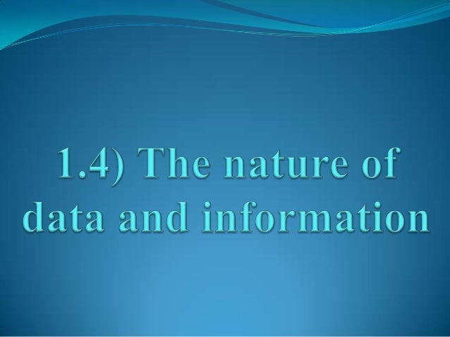 • Data is the raw material entered intoan information system.• If the data collected is meaningless,then the information w...