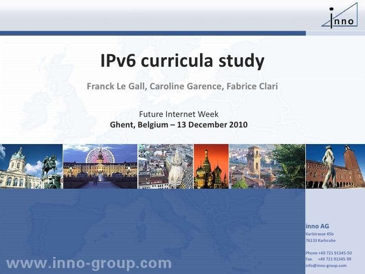 IPv6 curricula study Franck Le Gall, Caroline Garence, Fabrice Clari
