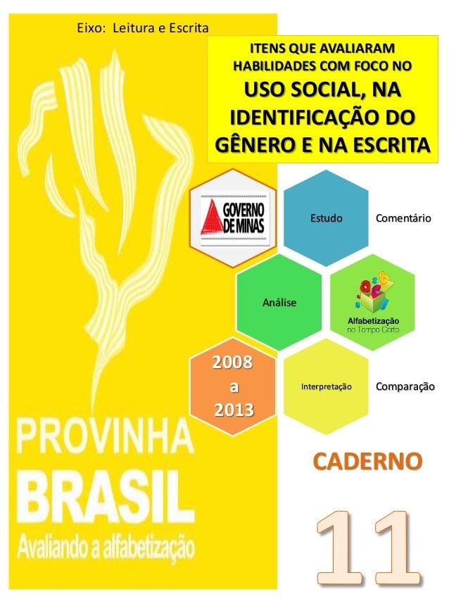 Estudo Comentário Análise Interpretação Comparação 2008 a 2013 ITENS QUE AVALIARAM HABILIDADES COM FOCO NO USO SOCIAL, NA ...