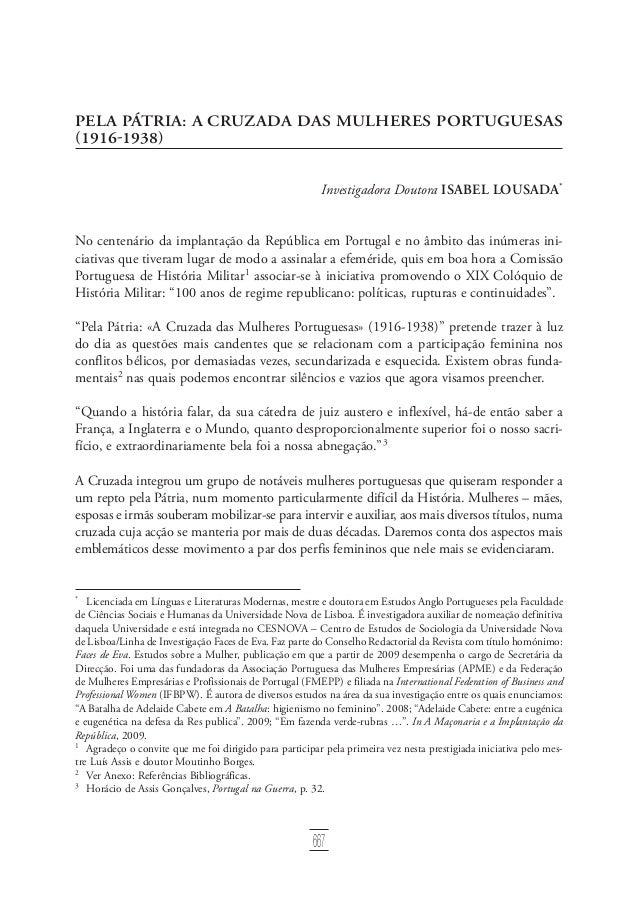 667 Pela Pátria: A Cruzada das Mulheres Portuguesas (1916‑1938) Investigadora Doutora Isabel Lousada* No centenário da im...