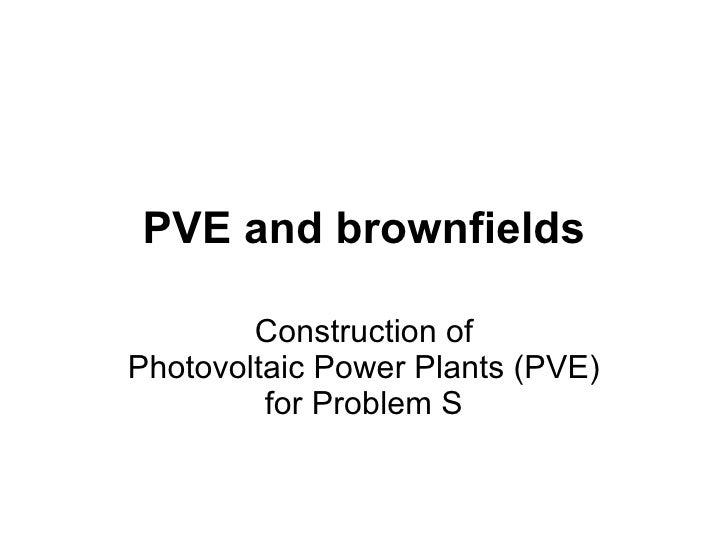 PVE and brownfields Construction of PhotovoltaicPower Plants(PVE) forProblemS
