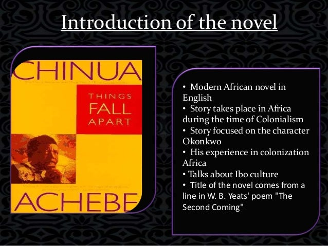the two different perspectives about colonization in things fall apart a novel by chinua achebe Chapter 2 / lesson 17 transcript  la guma's a walk in the night and other  stories: summary  in 1959, african writer chinua achebe released his novel  titled things fall apart this fictional tale portrays the harsh reality of nigeria's  colonization  so, why does achebe use third-person point of view in things fall  apart.