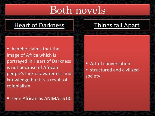 heart of darkness thinfs fall apart Heart of darkness vs chinua achebe is quite a rare and popular topic for writing an essay in things fall apart heart of darkness by joseph conrad 2009 heart of darkness.