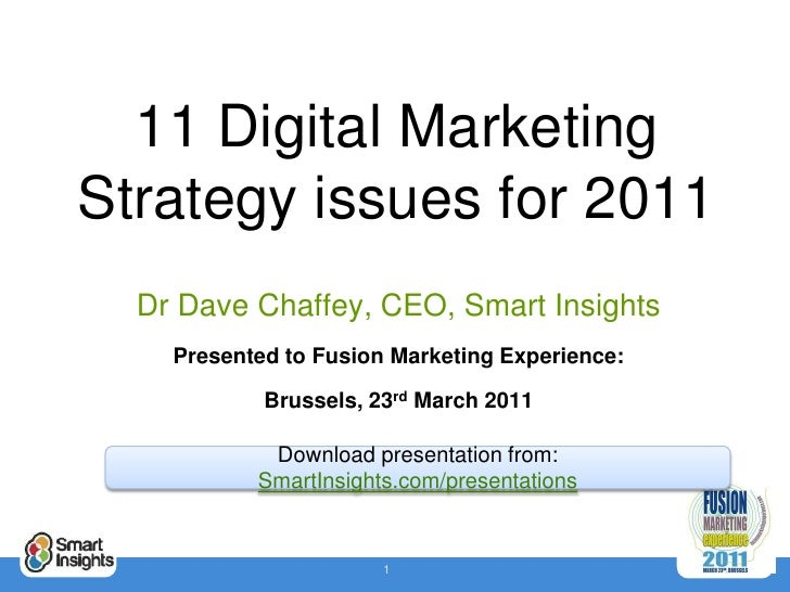 11 Digital MarketingStrategy issues for 2011<br />Dr Dave Chaffey, CEO, Smart Insights<br />Presented to Fusion Marketing ...
