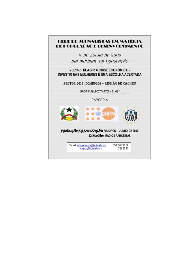 REDE DE JORNALISTAS EM MATÉRIA DE POPULAÇÃO E DESENVOLVIMENTO 11 DE JULHO DE 2009 DIA MUNDIAL DA POPULAÇÃO LEMA: REAGIR A ...