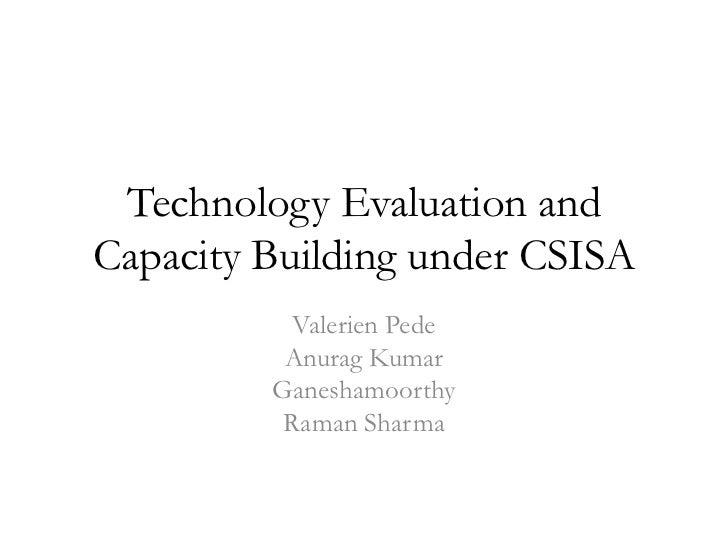 Technology Evaluation andCapacity Building under CSISA           Valerien Pede          Anurag Kumar         Ganeshamoorth...