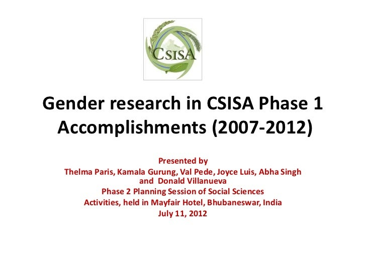 Gender research in CSISA Phase 1 Accomplishments (2007-2012)                           Presented by  Thelma Paris, Kamala ...