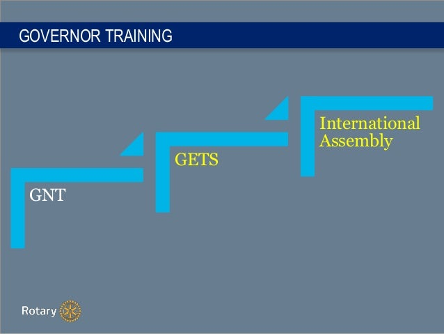 GOVERNOR TRAINING GNT GETS International Assembly