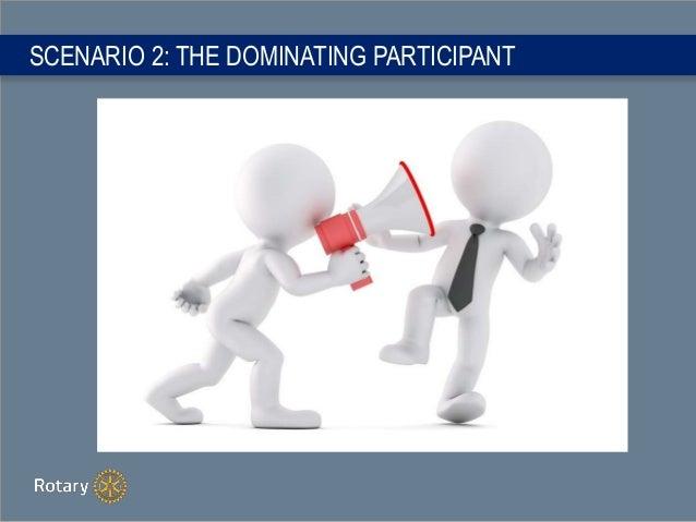 SCENARIO 2: THE DOMINATING PARTICIPANT