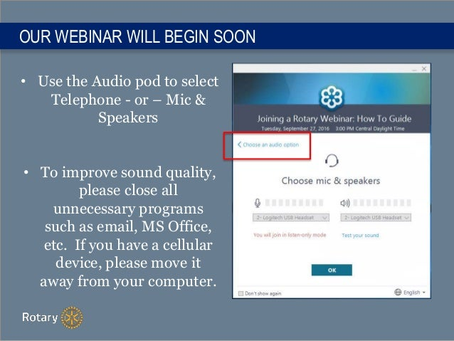 OUR WEBINAR WILL BEGIN SOON • Use the Audio pod to select Telephone - or – Mic & Speakers • To improve sound quality, plea...