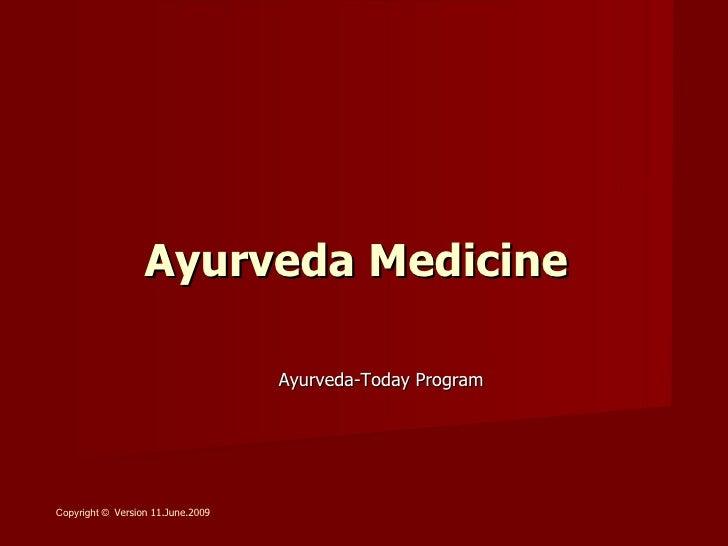 Ayurveda Medicine   Miembro y representante de: Copyright ©  Version 11.June.2009 1 Ayurveda-Today   Program
