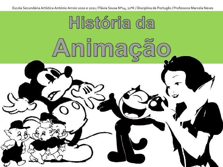Escola Secundária Artística António Arroio 2010 e 2011 / Flávia Sousa Nº14, 11ºK / Disciplina de Portugês / Professora Mar...