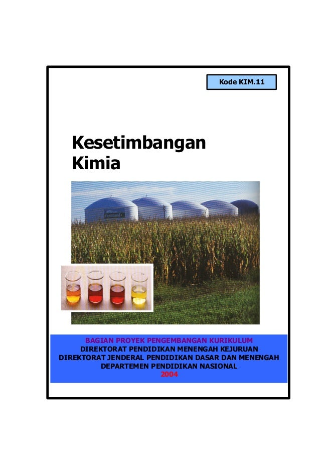 Modul Kim.11.Kesetimbangan Kimia i Kesetimbangan Kimia Kode KIM.11 BAGIAN PROYEK PENGEMBANGAN KURIKULUM DIREKTORAT PENDIDI...