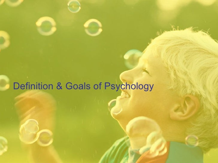 Definition & Goals of Psychology