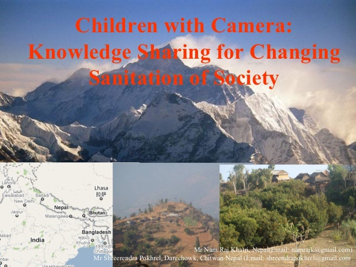 Children with Camera:Knowledge Sharing for Changing     Sanitation of Society                                      Mr Nam ...
