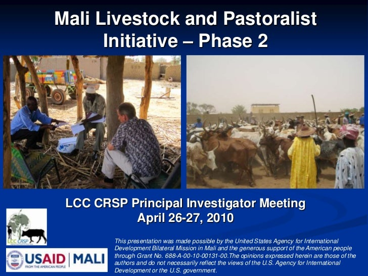 Mali Livestock and Pastoralist Initiative – Phase 2<br />LCC CRSP Principal Investigator Meeting <br />April 26-27, 2010 <...