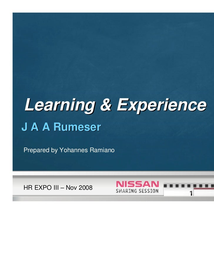 Learning & ExperienceJ A A RumeserPrepared by Yohannes RamianoHR EXPO III – Nov 2008