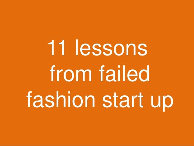11 lessons from failed fashion start up