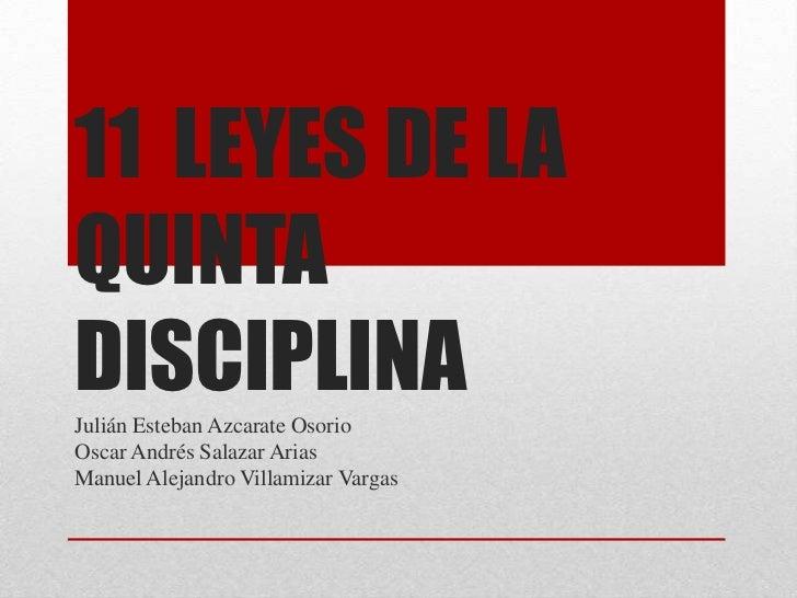 11 LEYES DE LAQUINTADISCIPLINAJulián Esteban Azcarate OsorioOscar Andrés Salazar AriasManuel Alejandro Villamizar Vargas