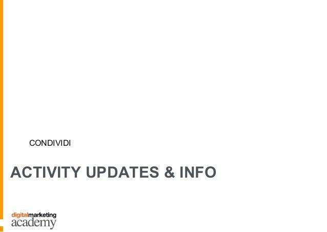 ACTIVITY UPDATES & INFO CONDIVIDI