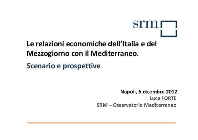 Le relazioni economiche dell'Italia e delMezzogiorno con il Mediterraneo.Scenario e prospettive                           ...