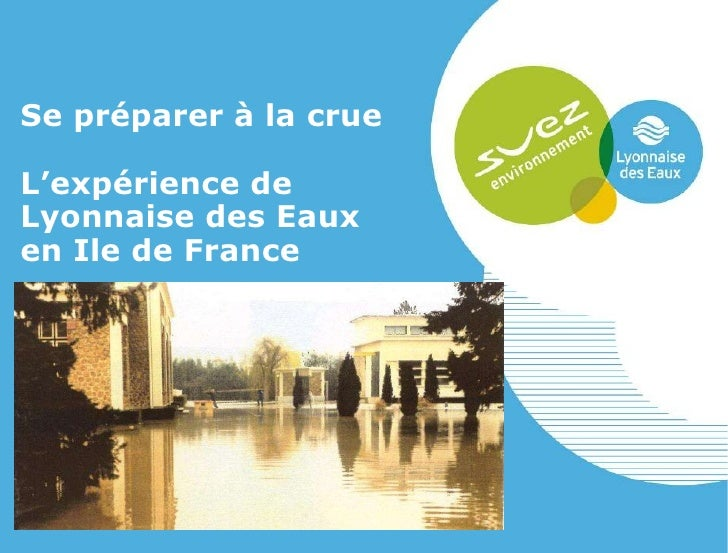 Se préparer à la crue L'expérience de  Lyonnaise des Eaux en Ile de France