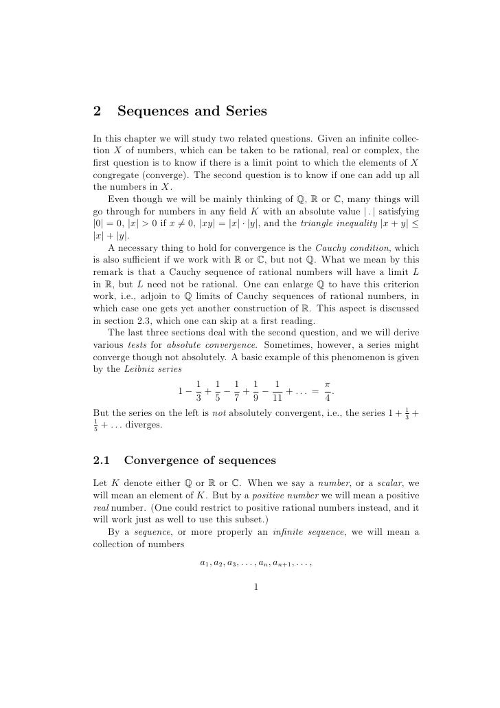 2     Sequences and SeriesIn this chapter we will study two related questions. Given an infinite collec-tion X of numbers, ...
