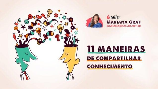 Mariana Graf ● Gestão para as pessoas (People no cartão) ● Facilitadora ● Mídias Sociais ● Atuo em comunidades