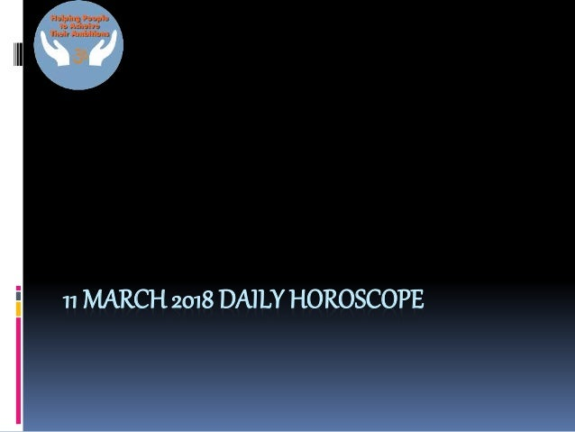 11 march horoscope today