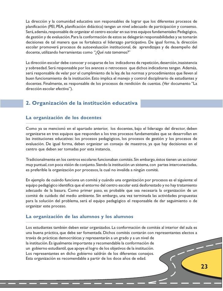 La dirección y la comunidad educativa son responsables de lograr que los diferentes procesos de planificación (PEI, PEA, p...