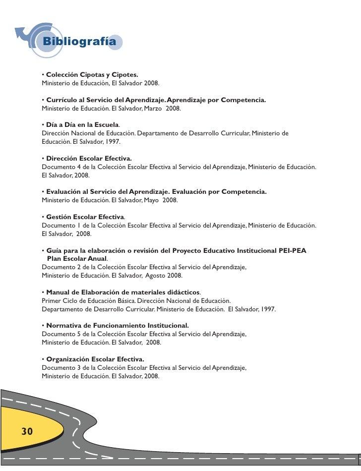 Bibliografía       • Colección Cipotas y Cipotes.      Ministerio de Educación, El Salvador 2008.       • Currículo al Ser...