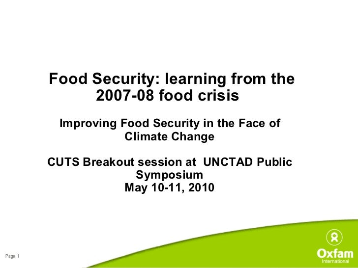 Food Security: learning from the 2007-08 food crisis     Improving Food Securit y  in the Face of Climate Change CUTS Brea...