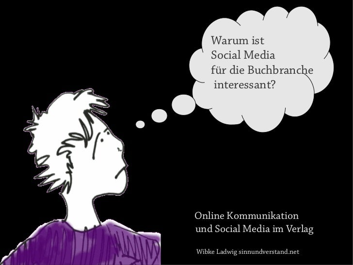 Warum ist    Social Media    für die Buchbranche     interessant?Online Kommunikationund Social Media im VerlagWibke Ladwi...