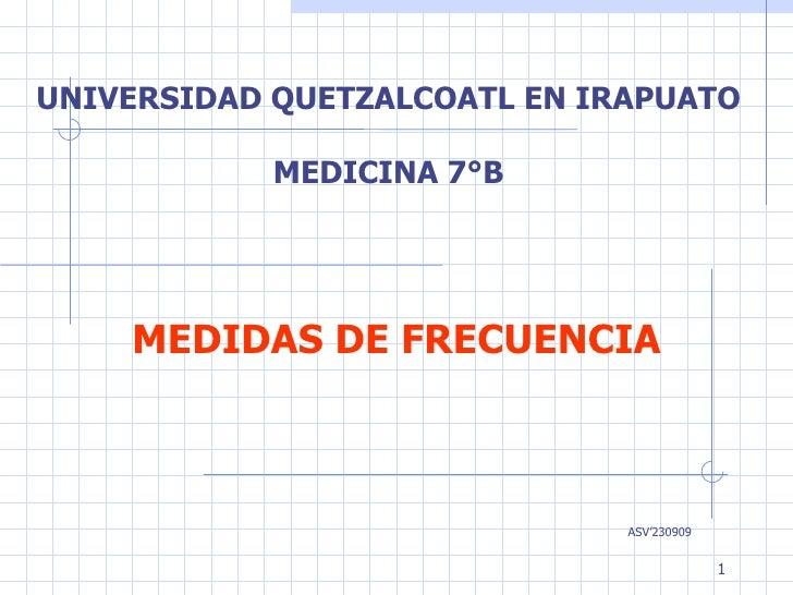 MEDIDAS DE FRECUENCIA UNIVERSIDAD QUETZALCOATL EN IRAPUATO MEDICINA 7°B ASV'230909
