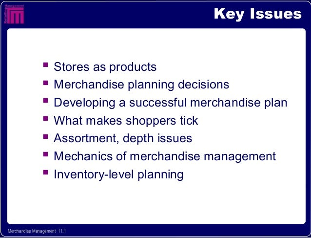 Key Issues                    Stores as products                    Merchandise planning decisions                    D...